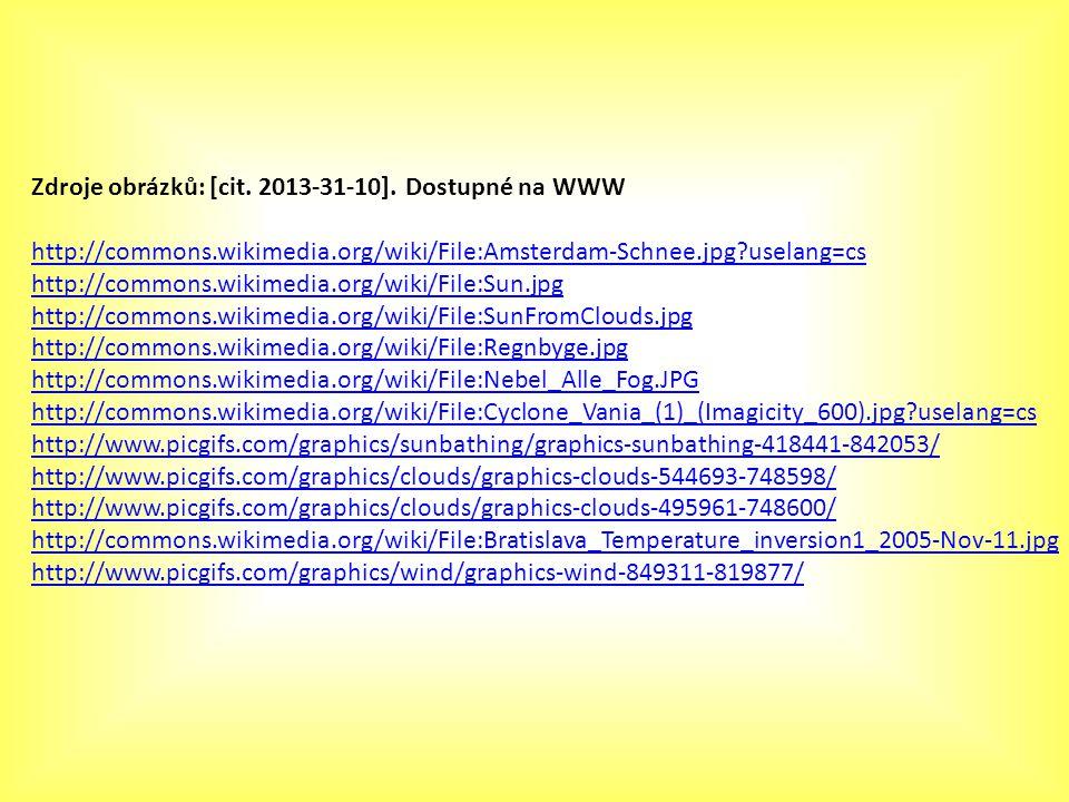 Zdroje obrázků: [cit. 2013-31-10]. Dostupné na WWW